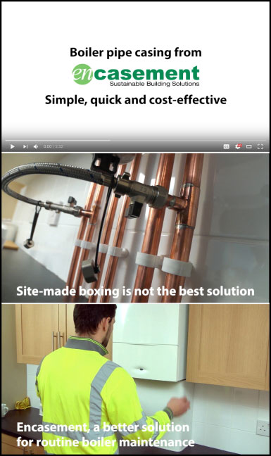 Encasement's new video shows you how to save time and money boxing in boiler pipework